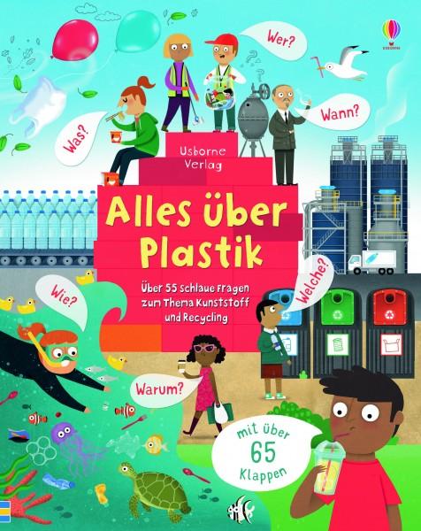 Katie Daynes, Alles über Plastik - Über 55 schlaue Fragen über Kunststoff und Recycling