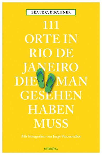 Beate C. Kirchner, Jorge Vasconcellos - 111 Orte in Rio de Janeiro, die man gesehen haben muss