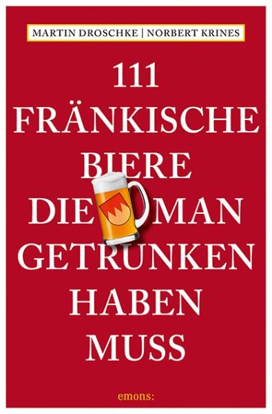 Martin Droschke, Norbert Krines - 111 fränkische Biere, die man getrunken haben muss