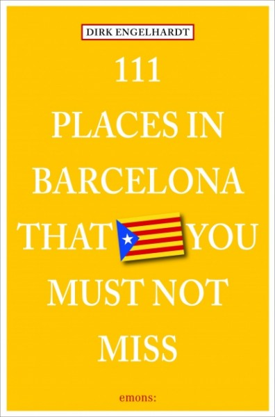 Dirk Engelhardt - 111 Places in Barcelona that you must not miss