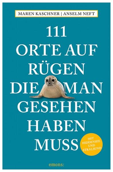 Maren Kaschner, Anselm Neft - 111 Orte auf Rügen, die man gesehen haben muss