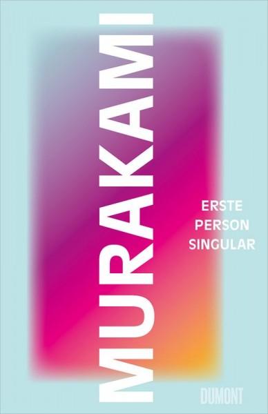 Haruki Murakami - Erste Person Singular