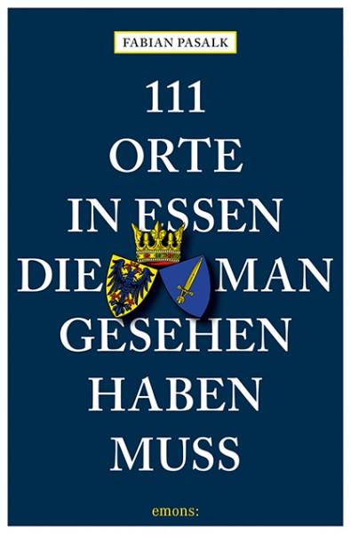 Fabian Pasalk - 111 Orte in Essen, die man gesehen haben muss
