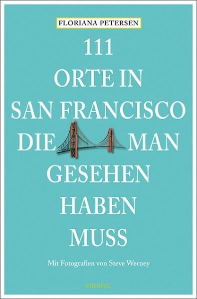 Floriana Petersen - 111 Orte in San Francisco, die man gesehen haben muss