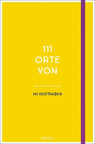 111 Orte von ____ (gelb) - Das Reisetagebuch