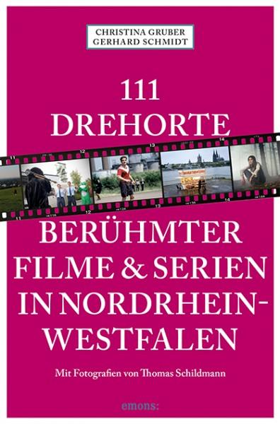 Christina Gruber, Gerhard Schmidt, Thomas Schildmann - 111 Drehorte berühmter Filme & Serien in Nord