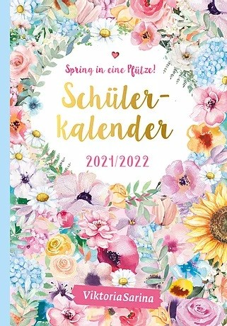 ViktoriaSarina Spring in eine Pfütze! - Schülerkalender 2021/2022