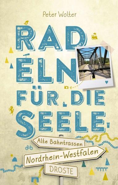 Radeln für die Seele - Alte Bahntrassen NRW
