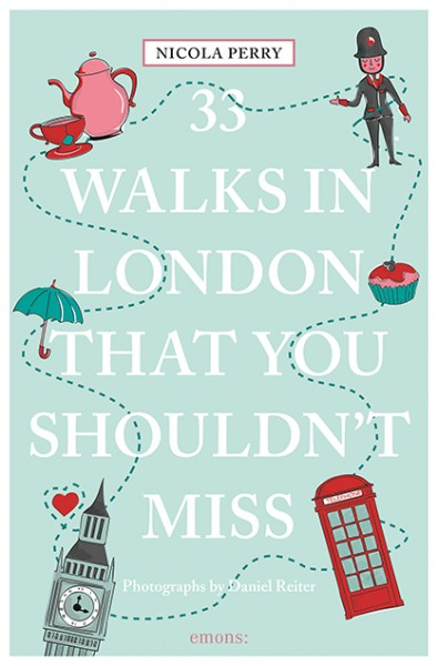 Nicola Perry, Daniel Reiter - 33 Walks in London That You Shouldn't Miss