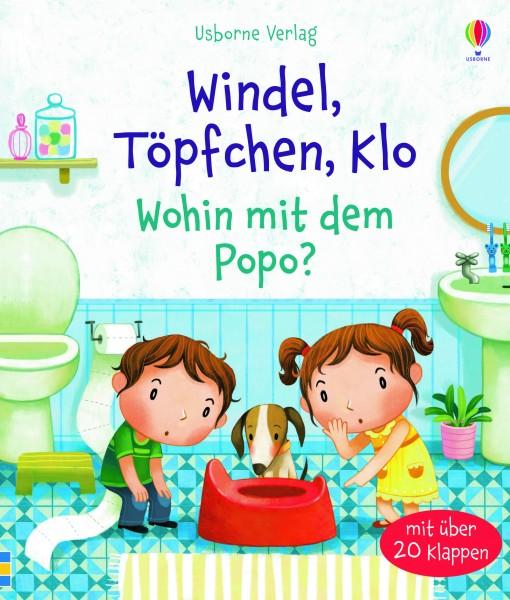 Katie Daynes, Windel, Töpfchen, Klo - Wohin mit dem Popo?