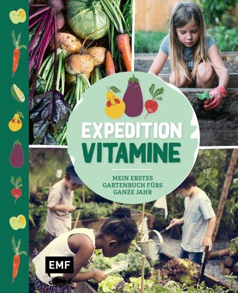 Expedition Vitamine – Mein erstes Gartenbuch fürs ganze Jahr