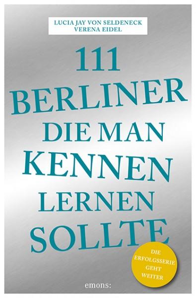 Lucia Jay von Seldeneck, Verena Eidel - 111 Berliner, die man kennenlernen sollte