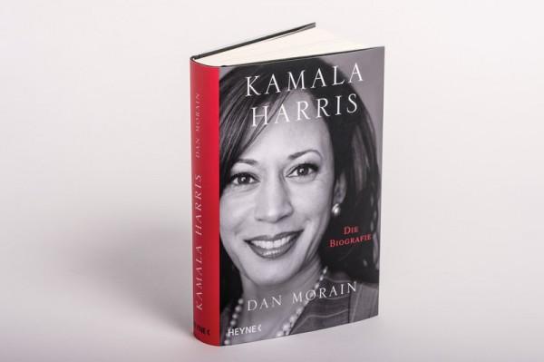 Kamala Harris - Die Biografie / Dan Morain