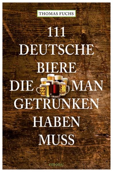 Thomas Fuchs - 111 deutsche Biere, die man getrunken haben muss