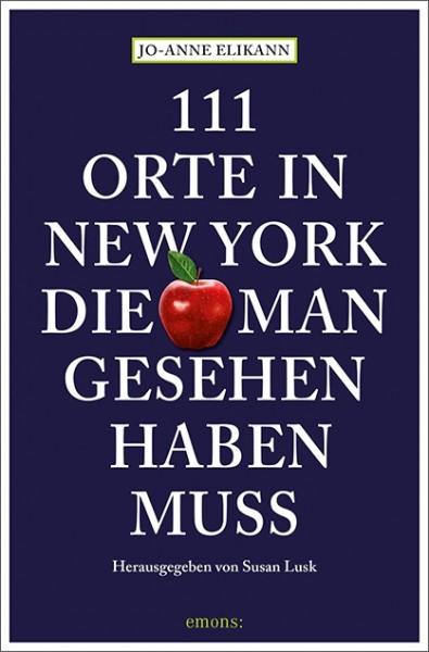 Jo-Anne Elikann - 111 Orte in New York, die man gesehen haben muss